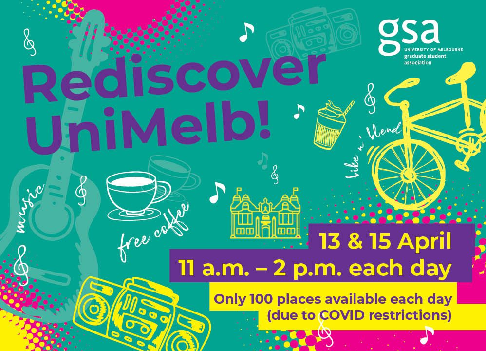 An illustrated graphic of music notes, coffee and bicycles. Text reads: Rediscover UniMelb! 13 & 15 April, 11am - 2.30pm. Free coffee, Bike n Blend, Music!