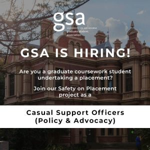 GSA is hiring! Join the Safety on Placement project as a Casual Support Officer (Policy and Advocacy)
