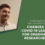 Message from the President: Changes to Covid-19 leave for graduate researchers