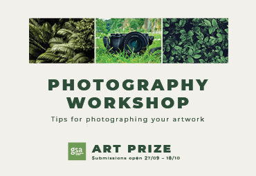 Photography workshop: tips on photographing your artwork. GSA Art Prize. Images of foliage and a camera.